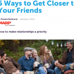 In the Media – Five ways to get closer to your friends (AARP Life Reimagined)