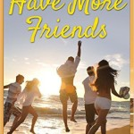 Another Summer Book Giveaway: 100 Simple Ways To Have More Friends