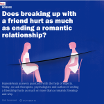 In the Media – Why breaking up with a friend hurts so much (HopesAndFears.com)