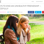 In the Media: 8 Ways to end an unhealthy friendship gracefully (on Bustle.com)