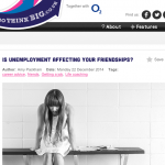 In the Media – Is unemployment affecting your friendships? (on GoThinkBig.co.UK)