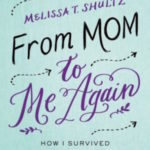 "Friendship by the Book: ""From Mom to Me Again"""
