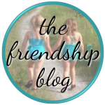 The Friendship Blog Is Back! Welcome!